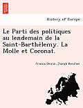 Le Parti Des Politiques Au Lendemain de La Saint-Barthe Lemy. La Molle Et Coconat.