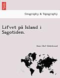 Lifvet Pa Island I Sagotiden.