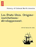 Les E Tats-Unis. Origine-Institutions-de Veloppement.