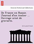 de France En Russie. Journal D'Un E Colier ... Ouvrage Orne de Gravures.