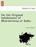 On the Original Inhabitants of Bharatavars a or India.