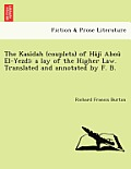 The Kasidah (Couplets) of H Ji Abou El-Yezdi: A Lay of the Higher Law. Translated and Annotated by F. B. [I.E. Frank Baker, Pseudonym of Sir R. F. Bur
