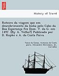 Roteiro Da Viagem Que Em Descobrimento Da India Pelo Cabo Da Boa Esperança Fez Dom. V. Da G. Em 1497. [By A. Velho?] Publicado Por D. Kopke E A.
