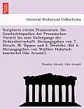 Scriptores Rerum Prussicarum. Die Geschichtsquellen Der Preussischen Vorzeit Bis Zum Untergange Der Ordensherrschaft. Herausgegeben Von T. Hirsch, M.