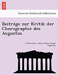 Beitra GE Zur Kritik Der Chorographie Des Augustus.