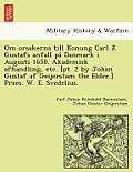 Om Orsakerna Till Konung Carl X Gustafs Anfall Pa Danmark I Augusti 1658. Akademisk Afhandling, Etc. [Pt. 2 by Johan Gustaf AF Geijerstam the Elder.]