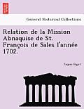 Relation de La Mission Abnaquise de St. Franc OIS de Sales L'Anne E 1702.