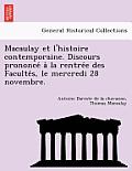 Macaulay Et L'Histoire Contemporaine. Discours Prononce a la Rentre E Des Faculte S, Le Mercredi 28 Novembre.