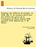 Relation Des Affaires Du Canada, En 1696. [By J. de Lamberville?] Avec Des Lettres Des Pe Res de La Compagnie de Je Sus Depuis 1696 Jusqu'en 1702. [Ed