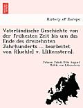 Vaterla Ndische Geschichte Von Der Fru Hesten Zeit Bis Um Das Ende Des Dreizehnten Jahrhunderts ... Bearbeitet Von R[uehle] V. L[ilienstern].