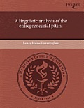 A Linguistic Analysis Of The Entrepreneurial Pitch. by Laura Elaine Cunningham