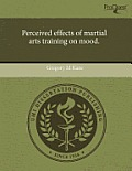 Perceived Effects of Martial Arts Training on Mood.