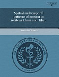 Spatial and Temporal Patterns of Erosion in Western China and Tibet.