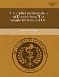 The Applied Psychoanalysis of Dorothy from