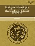 Novel Biocompatible Polymeric Blends for Bone Regeneration: Material and Matrix Design and Development.