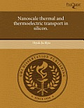 Nanoscale Thermal and Thermoelectric Transport in Silicon.