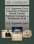 U.S. Supreme Court Transcript of Record Illinois Central Railroad Company V. Woodward, et al.