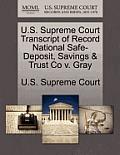 U.S. Supreme Court Transcript of Record National Safe-Deposit, Savings & Trust Co V. Gray