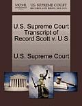 U.S. Supreme Court Transcript of Record Scott V. U S