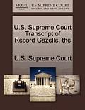 The U.S. Supreme Court Transcript of Record Gazelle