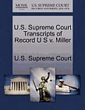 U.S. Supreme Court Transcripts of Record U S V. Miller