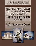 U.S. Supreme Court Transcript of Record Taber V. Indian Territory Illuminating Oil Co
