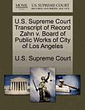 U.S. Supreme Court Transcript of Record Zahn V. Board of Public Works of City of Los Angeles