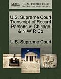 U.S. Supreme Court Transcript of Record Parsons V. Chicago & N W R Co