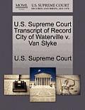 U.S. Supreme Court Transcript of Record City of Waterville V. Van Slyke