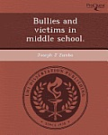 Bullies and Victims in Middle School