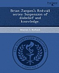 Brian Jacques's Redwall Series: Suspension Of Disbelief & Knowledge. by Sharon L. Kofoed