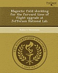 Magnetic Field Shielding For The Forward Time Of Flight Upgrade At Jefferson National Lab. by Robert Steinman