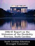 2006-07 Report on the Utilization of the Flexibility Provisos, South Carolina