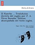 El Kuerbo ... Tradukzion Direkta del Ingles Por J. A. Pe Rez Bonalde. Edizion Akompan ADA del Testo Ingles.