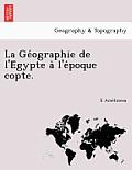 La GÉographie de L'Égypte À L'Époque Copte.