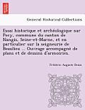 Essai Historique Et Arche Ologique Sur Pecy, Commune Du Canton de Nangis, Seine-Et-Marne, Et En Particulier Sur La Seigneurie de Beaulieu ... Ouvrage