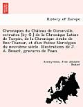 Chroniques Du Cha Teau de Gironville, Extraites [By G.] de La Chronique Latine de Turpin, de La Chronique Arabe de Ben-Thamar, Et D'Un Poe Me Norve Gi
