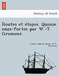 Routes Et E Tapes. Quinze Eaux-Fortes Par W.-T. Gromme .