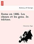 Rome En 1886. Les Choses Et Les Gens. 2e. E Dition.