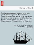 Relations Des Quatre Voyages Entrepris Par C. Colomb Pour La de Couverte Du Nouveau-Monde de 1492 a 1504; Suivies de Diverses Lettres Et Pie Ces Ine D