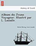 Album Du Jeune Voyageur. Illustre Par L. Lassalle.