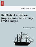 de Madrid a Lisboa. Impresiones de Un Viaje. [With Map.]
