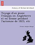 Voyage D'Un Jeune Franc Ais En Angleterre Et En Ecosse Pendant L'Automne de 1823, Etc