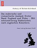 Das Malerische Und Romantische Ausland. Erster Band. England Und Wales ... Mit Achtundvierzig Stahlstichen Nach Englischen Ku Nstlern.