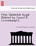 Fra N Upla Ndsk Bygd. [Edited by Count E. Lewenhaupt.]