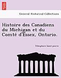 Histoire Des Canadiens Du Michigan Et Du Comte D'Essex, Ontario.