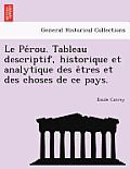 Le Pe Rou. Tableau Descriptif, Historique Et Analytique Des E Tres Et Des Choses de Ce Pays.