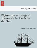 Pa Jinas de Un Viaje Al Traves de La AME Rica del Sur.