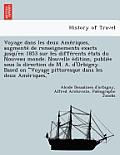 Voyage Dans Les Deux AME Riques, Augmente de Renseignements Exacts Jusqu'en 1853 Sur Les Diffe Rents E Tats Du Nouveau Monde. Nouvelle E Dition, Publi