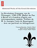 La Re Volution Franc Aise Vue de L'e Tranger, 1789-1799. Mallet Du Pan a Berne Et a Londres D'Apre S Une Correspondance Ine Dite. Pre Face de M. Le Ma